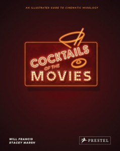 Cocktails of the Movies von Will Francis