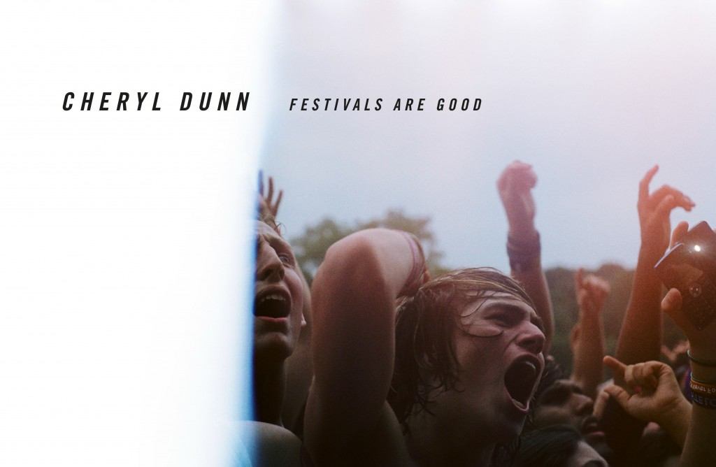 Cheryl_Dunn_Festivals_Are_Good